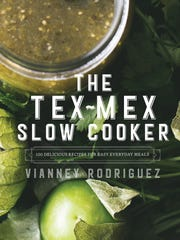 """The Tex-Mex Slow Cooker"" by Vianney Rodriguez is available for preorder at amazon.com"