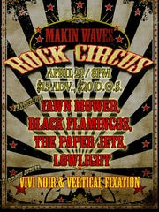 The second edition of Makin Waves Rock Circus will feature burlesque dancer Vivi Noir, the aerial troupe Vertical Fixation, and the bands Lowlight, The Paper Jets, Black Flamingos and Yawn Mower on April 21 at Roxy & Dukes Roadhouse in Dunellen.