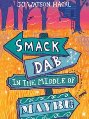 """Smack Dab in the Middle of Maybe"" by Jo Watson Hackl."