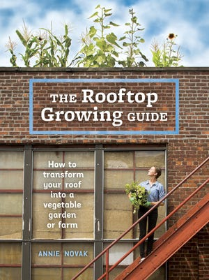 "This undated photo provided by Ten Speed Press shows author Annie Novak at the Eagle Street Rooftop Farm atop Broadway Stages in Brooklyn, N.Y., on the cover of the book, ""The Rooftop Growing Guide,"" by Novak, published in 2016 by Ten Speed Press, an imprint of Penguin Random House LLC. (Ten Speed Press via AP)"
