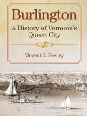 "The cover of ""Burlington: A  History of Vermont's Queen City."""