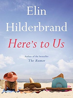"Elin HIlderbrand's latest: ""Here's to Us."""