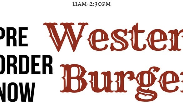 Western burgers are back Dec. 9. Pre-order and pickup only, $25 per dozen.