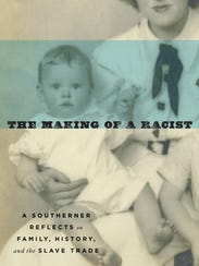 """""""The Making of a Racist: A Southerner Reflects on Family,"""