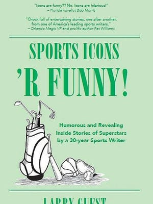 Retired, long-time Orlando Sentinel sports columnist Larry Guest has new book on the humorous side of some of state;s top figures in sports.