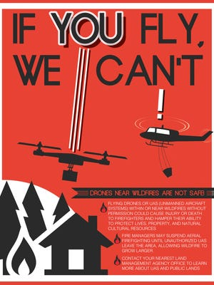 Poster warning people not to fly drones near wildfires. On Aug. 26, an illegal drone flying over the Terwilliger Fire grounded aerial firefighters.