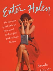 """Enter Helen: The Invention of Helen Gurley Brown and"