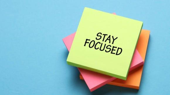 Stay focused.