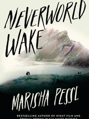 'Neverworld Wake' by Marisha Pessl