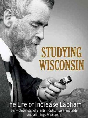 "Authors Martha Bergland and Paul Hayes will tell the fascinating story of Increase Lapham, a self-taught scientist and the state's first published book author in ""Wisconsin's First Scientist,"" at 6 p.m. Thursday, July 24, at the Fond du Lac Public Library."