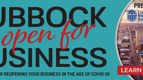 The Lubbock Chamber of Commerce has published an online guide for businesses reopening.