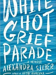 """""""White Hot Grief Parade"""" by Alexandra Silber."""