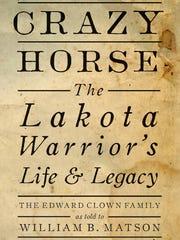 "The author of ""Crazy Horse, the Lakota Warrior's Life"