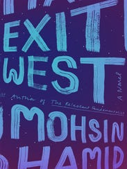 Exit West: A Novel. By Mohsin Hamid. Riverhead Books.