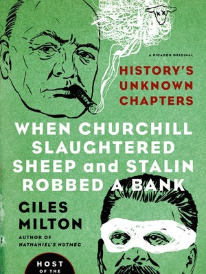 """""""When Churchill Slaughtered Sheep and Stalin Robbed a Bank"""" by Giles Milton"""