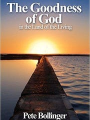 """The Goodness of God"" by Pete Bollinger"
