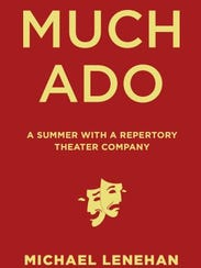 Much Ado: A Summer With a Repertory Theater Company.