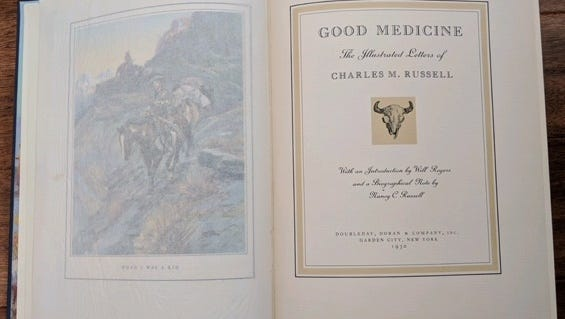 """A unique copy of """"Good Medicine: Memories of the Real West"""" by C.M. Russell is going up for auction in Lewistown."""