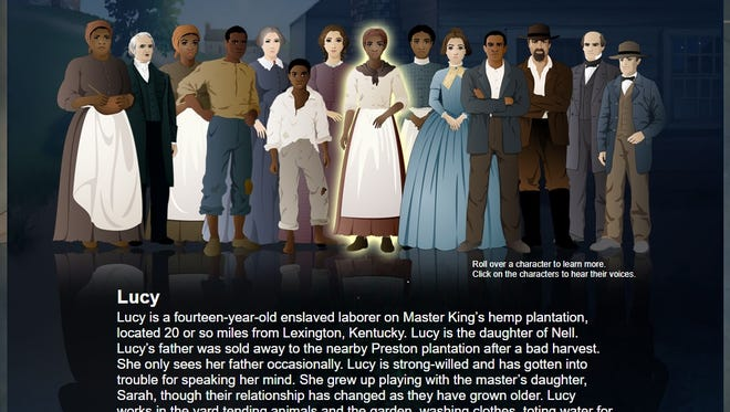 Mission US: Flight to Freedom has students adopt the personaof14-year-old Lucy King, an enslaved girl trying toescape aKentucky plantation.