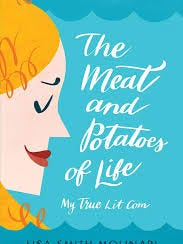"""The Meat and Potatoes of Life: My True Lit Com"""
