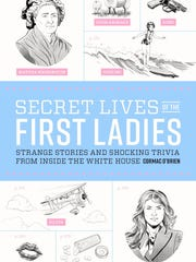 "Cormac O'Brien's ""The Secret Lives of the First Ladies"""