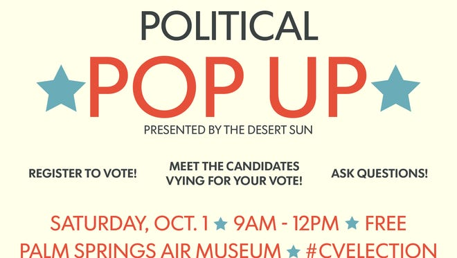 Political Pop Up 2016, presented by The Desert Sun, is set for Oct. 1.