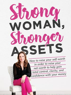 """Author Jessica Weaver will be speaking at Barnes & Noble in Bridgewater on July 18 to share some of her financial expertise. Pictured is the cover of her book, """"Strong Woman, Stronger Assets."""""""