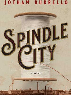 """""""Spindle City,"""" published by Blackstone Publishing, is an historical fiction account of Fall River's textile heydays in the early 1900s."""