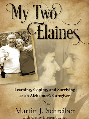 """""""My Two Elaines: Learning, Coping, and Surviving as an Alzheimer's Caregiver"""" by Martin Schreiber"""