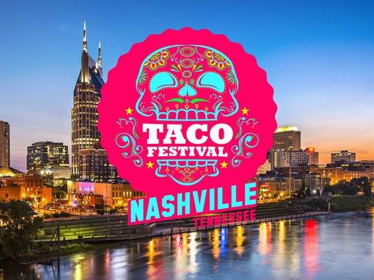 The Taco Festival Nashville is Sept. 30, 2017 at Centennial Park.