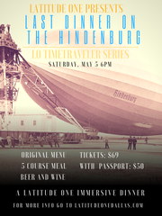 Latitude One will host an immersive historical dinner event, dubbed Last Dinner on the Hindenburg, on May 5.