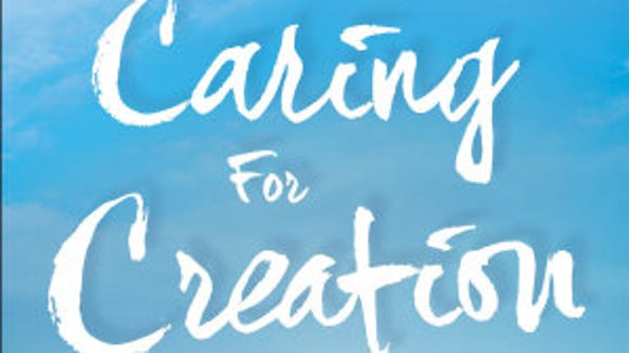 """""""Caring for Creation"""" is available at Hearts and Minds Books in Dallastown."""