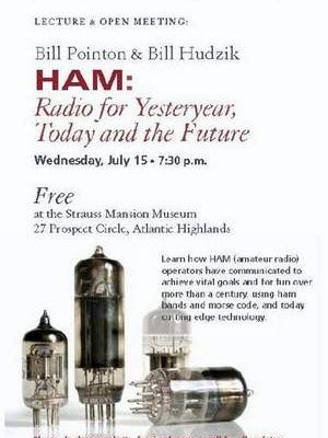 Learn about HAM (Amateur) Radio in Atlantic Highlands Wednesday, July 15 at 7:30 pm at the Strauss Mansion Museum, 27 Prospect Circle, Atlantic Highlands