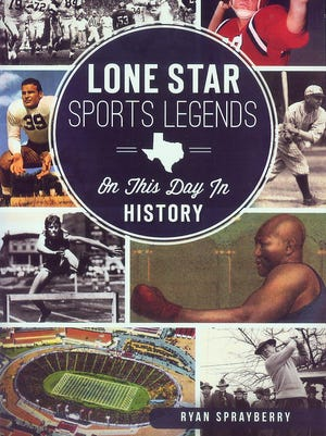 """Lone Star Sports Legends: On This Day in History"" by Ryan Sprayberry"