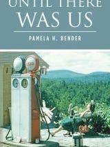 until-there-was-us-pamela-bender