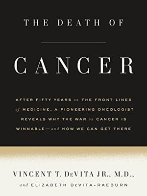 'The Death of Cancer' by Vincent DeVita.