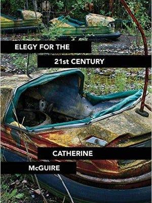 "Catherine McGuire's ""Elegy for the 21st Century"""