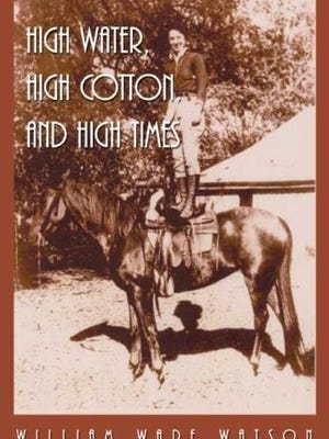 """""""High Water, High Cotton, and High Times"""" is the published diary of a Cross Keys woman."""