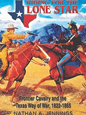 """Texana Reads: """"Riding for the Lone Star"""" looks at 40 years of Texas warfare."""