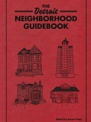"""""""The Detroit Neighborhood Guidebook"""""""