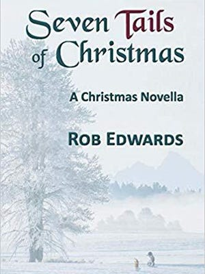 """""""Seven Tails of Christmas"""" by Rob Edwards"""