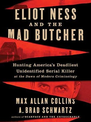 """Eliot Ness and the Mad Butcher"" by Max Allan Collins and A. Brad Schwartz"