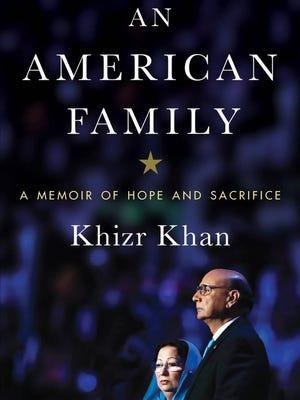 """An American Family: a Memoir of Hope and Sacrifice"" by Khizr Khan."