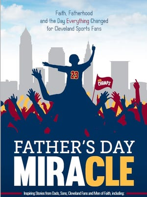 'Father's Day Miracle' features inspirational stories about the influence of dads, with proceeds benefiting the Christian Children's Home of Ohio.