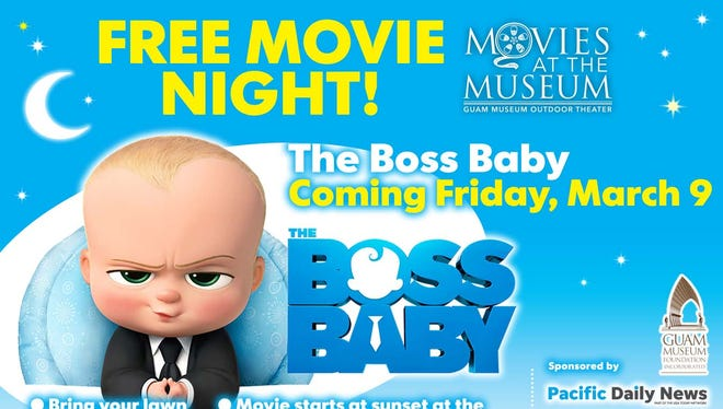 Catch Boss Baby on March 9, 2018 for Movies at the Museum. The movie starts at sunset at the Guam Museum.