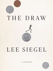 "Montclair resident and author Lee Siegel's new memoir, ""The Draw,"" will be released on April 4."
