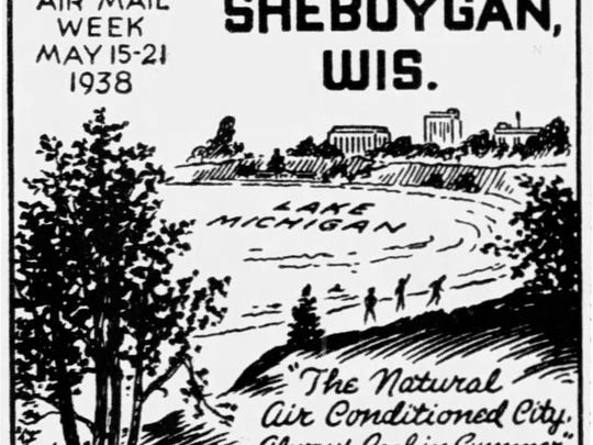 This advertising piece was stamped on all pieces of mail in lavender ink on May 10, 1938, to celebrate air mail. Sheboyganites were asked to write letters to be mailed to distant places and sent by airmail to support the service. Sheboygan Press photo