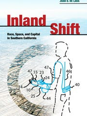 Inland Shift:Race, Space and Capital in Southern California by Juan De Lara, released April 20, 2018