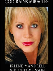 Irlene Mandrell will be signing copies of her book, 'God Rains Miracles,' Friday at Trinity Christian Academy.