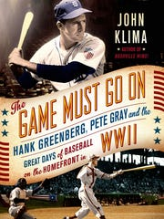 "Cover of ""The Game Must Go On: Hank Greenberg, Pete Gray and the Great Days of Baseball on the Homefront in WWII"""